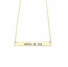 """Watch Me FlyHand-stamped on 16"""" gold filled or silver-plated chain."""