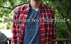 Boys wearing plaid is literally the best thing ever!!!!!!!!