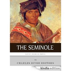 Native American Tribes The History and Culture of the Seminole