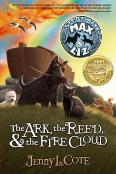 The Ark, the Reed, & the Fire Cloud (Amazing Tales of Max & Liz)