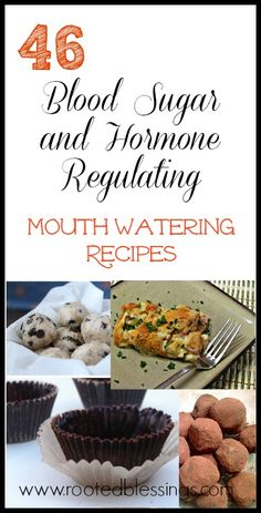 46 Blood Sugar and Hormone Regulating Mouthwatering Recipes #healthyfat #realfood #bloodsugar