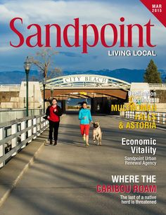 March 2015 Sandpoint Living Local | Sandpoint Idaho | www.sandpointliving.com