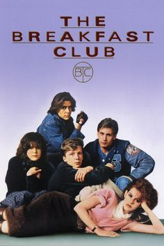 The Breakfast Club- I loved this movie as a teenager
