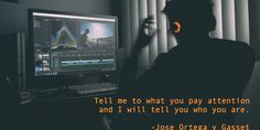 Gasset quote: Tell me…