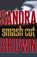 Smash Cut by Sandra Brown is another good book to read! Love it!