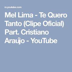 Mel Lima - Te Quero Tanto (Clipe Oficial) Part. Cristiano Araújo - YouTube