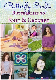 Butterfly Crafts: 27 Butterflies to Knit & Crochet + MORE!