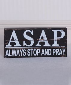 Loving this Black & White 'Always Stop and Pray' Wall Sign on #zulily! #zulilyfinds