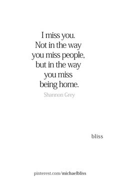 In the way you miss being home. Soulmate Love Quotes, Like Quotes, Words Quotes, Quotes To Live By, Sayings, Love My Husband, My Love, You Are My Soul, Writing Words