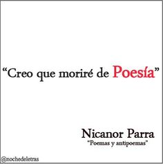 Nicanor Parra #99años! To Tell, Told You So, Math Equations, Thoughts, Words, Quotes, Tumblr, Poems, Verses