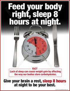 Give your brain a rest! Get 8 hours.  Gaylord Sleep Medicine