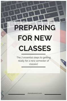 This guide provides 7 simple steps to help you in your challenge of preparing for a new class. Perfect for high school, college, or graduate students!