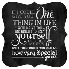 Magnet - ornate magnet with inspirational quote - How Special You Are You Are Special Quotes, Special Words, Love Quotes, Inspirational Quotes, Inspire Quotes, Cute Birthday Ideas, You Poem, Country Girl Quotes, Memories Quotes