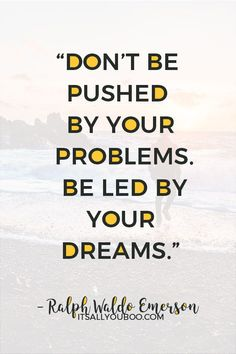 """""""Don't be pushed by your problems. Be led by your dreams"""" – Ralph Waldo Emerson. Click here for 118 inspirational making dreams come true quotes. With hard work, may all your dreams come true! #DreamLife #DreamBig #AchieveYourGoals #ReachingYourGoals #InspirationalQuotes #QuotesToLiveBy #QuotesDaily #QuotesToRemember #MotivationalQuotes #Motivation #GoalDigger #GoalGetter #GoalCrushing #AccomplishGoals #PositiveQuotes #PersonalGrowth #LifeGoals #GrowthMindset #LifeYourBestLife Dreams Come True Quotes, Make Dreams Come True, Dream Quotes, Dream Come True, Quotes To Live By, Wall Art Quotes, You Gave Up, Emerson, Life Goals"""