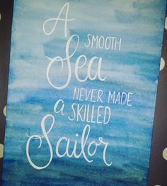 Letter Lovers letter.your.mind: Handlettering a smooth sea never made a skilled sailor