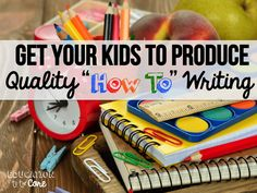 """Education to the Core: Get Your Students to Produce Quality """"How To"""" Writing"""