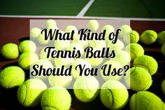 What Kind of Tennis Balls Should You Use? - Tennis Quick Tips Podcast 38 #tennis #podcast #tennisgear