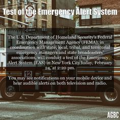 This afternoon be aware that there will be a test of the Emergency Alert System