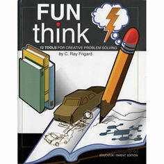 FunThink: 12 Tools for Creative Problem Solving