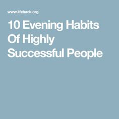 10 Evening Habits Of Highly Successful People
