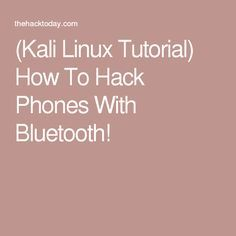 Linux Tutorial) How To Hack Phones With Bluetooth!(Kali Linux Tutorial) How To Hack Phones With Bluetooth! Iphone Life Hacks, Android Phone Hacks, Cell Phone Hacks, Smartphone Hacks, Kali Linux Hacks, Kali Linux Tutorials, Hacking Websites, Computer Supplies, Android Codes