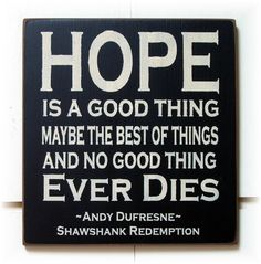 Hope is a good thing maybe the best of things by pattisprimitives, $22.00