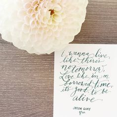 Today's reflections. And #dahlialove.  #moderncalligraphy #calligraphy #handlettering #handlettered #curiouscalligrapher #flourishforum #reflections #jasongray #timeisprecious #watercolor #watercolorcalligraphy #handmade #thoughtoftheday #thoughtprovoking #yolo #goodtobealive #love #woodtable #lifestyle #reclaimedwood #styleathome #styling #flowers #dahlias by quillandco