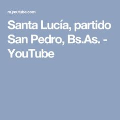 Santa Lucía, partido San Pedro, Bs.As. - YouTube