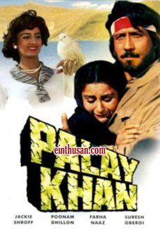 Palay Khan Hindi Movie Online - Jackie Shroff, Poonam Dhillon and Farha Naaz. Directed by Ashim S. Samanta. Music by Aadesh Shrivastav. 1986 ENGLISH SUBTITLE
