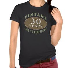 Funny Vintage 30th 'Aged To Perfection' Birthday T-shirts #30 #30th #30thbirthday