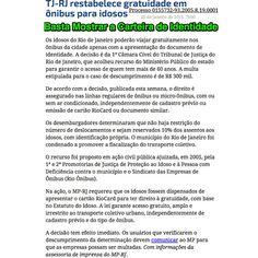 Basta Mostrar a Carteira de Iddentidade ➤ http://www.conjur.com.br/2015-jan-20/tj-rj-restabelece-gratuidade-onibus-idosos ②⓪①⑤ ⓪⑤ ②⓪