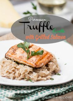 Parmesan Truffle Risotto with Grilled Salmon: All the flavor of a fancy dinner made easy at home!