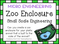 MICRO STEM Engineering Challenge ~ Design & Build a Zoo Enclosure