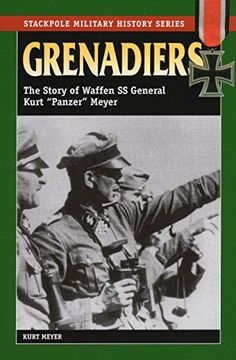 """Download free Grenadiers: The Story of Waffen SS General Kurt """"Panzer"""" Meyer (Stackpole Military History Series) pdf"""