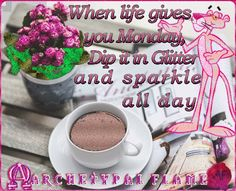 Archetypal Flame- Monday 4 Good morning beloved souls, Happy new week When life gives you Monday, Dip it in Glitter and sparkle all day. Love and Light♡ ☯ ∞ ☼ Agape ke Fos♡ ☯ ∞ ☼  #ARCHETYPAL #FLAME #GIFS #gif #positive #quotes #frases #φράσεις #improvement #mind #agape #love #light #fos #amor #luz #νους #βελτίωση #αγάπη #φως #θετική #σκέψη #thinking #power #Monday #Sunday #Lunes #Δευτέρα