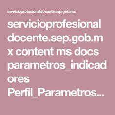 servicioprofesionaldocente.sep.gob.mx content ms docs parametros_indicadores Perfil_Parametros_Indicadores_Docentes.pdf