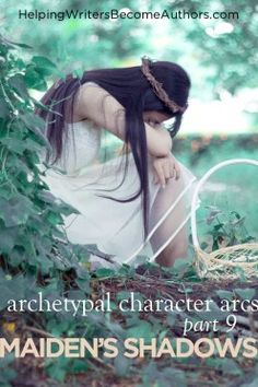 Archetypal Character Arcs, Pt. 9: The Maiden's Shadow Archetypes - Helping Writers Become Authors Shadow Archetype, Writing Characters, Good Character, Best Mother, Character Development, New Perspective, Archetypes, Naive, Great Books