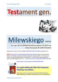 Testament gen milewskiego pdo353 do 7 go listu platona filozoficzny ekskurs fo zech von stefan kosie  https://gloria.tv/audio/WwkioX6n1fz92mDqov75zcEyP  nie umiał inaczej, nie stać go było na szczerość dla bydła, za jakie Polaków szczerze miał Bartoszewski pod koniec życia dopiero, ale jednak, albowiem powątpiewali w jego wyższe wykształcenie, którego w życiu nie miał, nie zrobił magisterium…