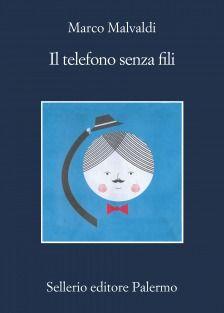 letture opinabili: Il telefono senza fili, Malvaldi, edizione Selleri...