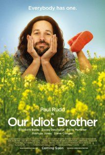 Our Idiot Brother (in theatres August 26, 2011 because Paul Rudd is oddly adorable)