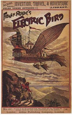 Ridiculous airship penny dreadful cover, Aldine Romance of Invention, Travel and Adventure Library No. 67, 1897, Frank Reade's Electric Bird (anonymous, credited to Luis Senarens).