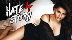 Hate Story 4 is a movie directed by Vishal Pandya, Cinematography Sunita Radia, Edited by Pravin Roy Production company . movie : Hate Story 4 all songs lyrics Latest Hindi Movies, New Hindi Movie, Hindi Movies Online, Bollywood Movies List, Download Free Movies Online, Streaming Movies, Hot Actresses, Hollywood, Youtube