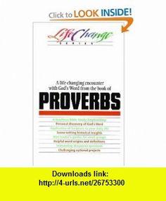 Proverbs (LifeChange) (9780891093480) The Navigators , ISBN-10: 0891093486  , ISBN-13: 978-0891093480 ,  , tutorials , pdf , ebook , torrent , downloads , rapidshare , filesonic , hotfile , megaupload , fileserve