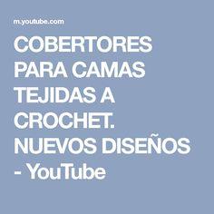 COBERTORES PARA CAMAS TEJIDAS A CROCHET. NUEVOS DISEÑOS - YouTube