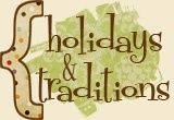 Secrets of a Super Mommy: Holidays & Traditions