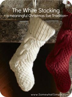 The White Stocking. Every Christmas eve write goals or promises/gift to Jesus and place them in the stocking. Next CHristmas eve read them aloud.