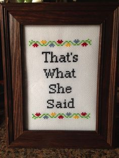 Michaels favorite four little words! Perfect for any Office lover. This pattern is sized to fit in a 5x7 inch picture frame. Fabric: 14
