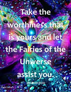 Let the fairies of the universe assist you :)