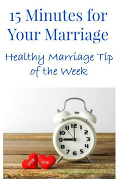 15 Minutes for Your Marriage – This school year, schedule 15 minutes a day to connect with your husband, rather than letting school, sports and activities take all of your time and energy! #backtoschool #marriedlife #calmhealthysexy