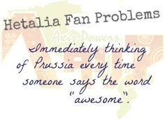Hetalia Fan Problem #60 Immediately thinking of Prussia every time someone says…